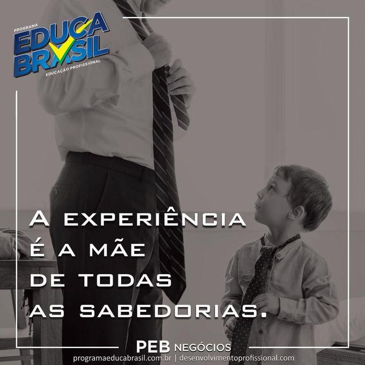 A experiência é a mãe de todas as sabedorias